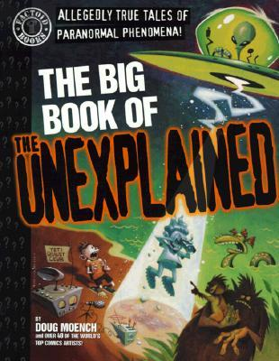 The Big Book of the Unexplained by Doug Moench