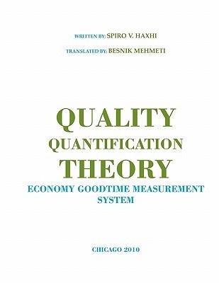 Quality Quantification Theory Spiro V. Haxhi