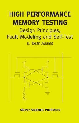High-performance-memory-testing-design-principles-fault-modeling-and-self-test