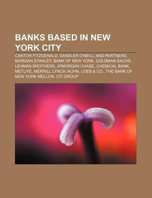 Banks Based in New York City: Cantor Fitzgerald, Sandler O'Neill and Partners, Morgan Stanley, Bank of New York, Goldman Sachs, Lehman Brothers