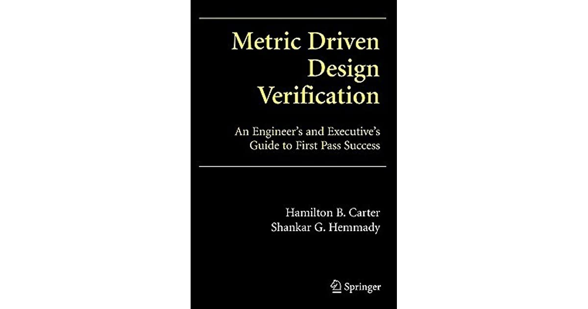 Metric Driven Design Verification An Engineers And Executives