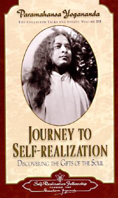 Paramahansa Yogananda JOURNEY TO SELF-REALIZATION