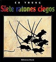 Siete Ratones Ciegos [Seven Blind Mice]