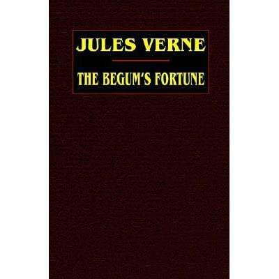 Read The Begums Fortune Extraordinary Voyages 18 By Jules Verne
