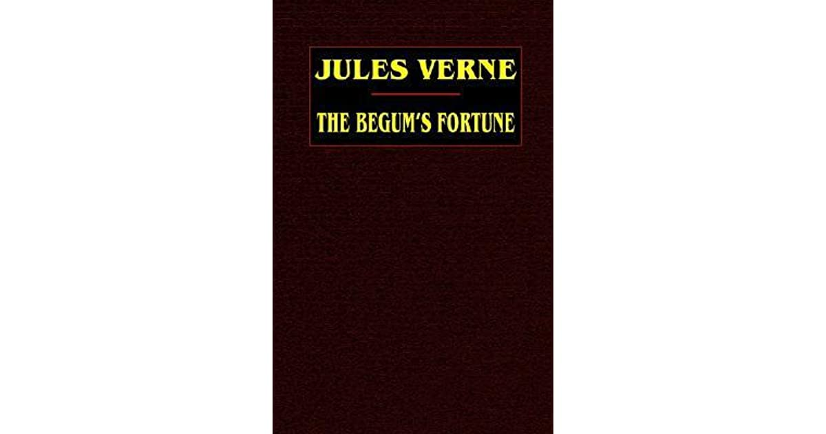 The Begum S Fortune Extraordinary Voyages 18 By Jules Verne