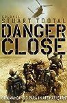 Danger Close: Commanding 3 Para In Afghanistan