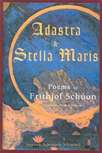 Adastra & Stella Maris: Poems by Frithjof Schuon