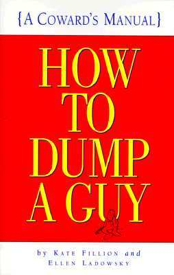 How to Dump a Guy: (A Coward's Manual)