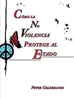 Cómo la No Violencia Protege al Estado