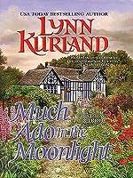 Much Ado In the Moonlight (MacLeod, #5; de Piaget/MacLeod, #12)