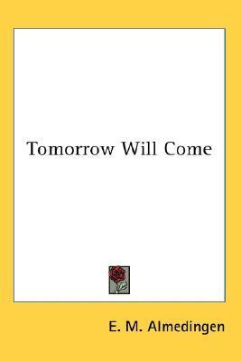 Tomorrow Will Come