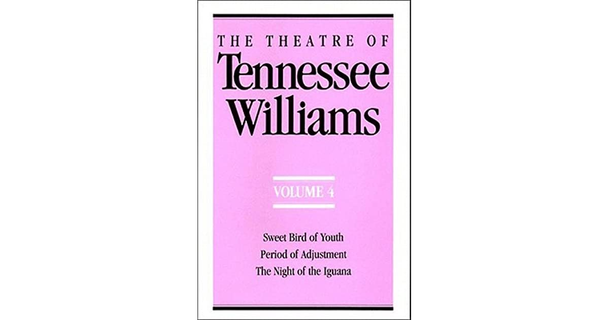 The Theatre Of Tennessee Williams Volume 4 Sweet Bird Youth Period Adjustment Night Iguana By