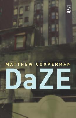 DaZE by Matthew Cooperman