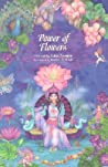 The Power of Flowers: Healing Body and Soul Through the Art and Mysticism of Nature