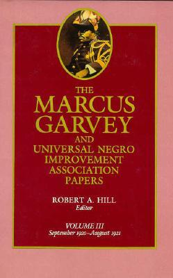 The Marcus Garvey and Universal Negro Improvement Association Papers, Vol. III: September 1920-August 1921