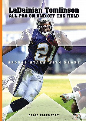 sale retailer 895db 61f8a LaDainian Tomlinson: All-Pro On and Off the Field by Craig ...