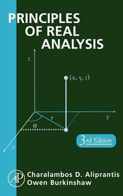 Principles of Real Analysis by Charalambos D  Aliprantis