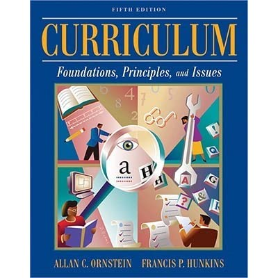 9780205405640: curriculum: foundations, principles, and issues.