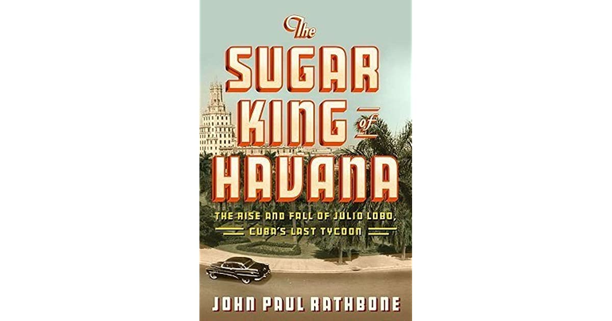 rise of king sugar Buy a cheap copy of the sugar king of havana: the rise and book by john paul rathbone the son of a cuban exile recounts the remarkable and contradictory life of famed sugar baron julio lobo, the richest man in prerevolutionary cuba and the last of.