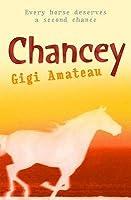 Chancey. Gigi Amateau