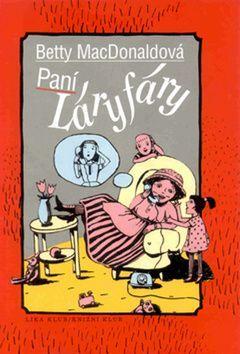 Paní Láryfáry by Betty MacDonald
