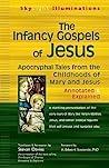 The Infancy Gospels of Jesus by Stevan L. Davies