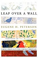 Leap Over a Wall: Earthy Spirituality for Everyday ChristiansReflections on the Life of David from