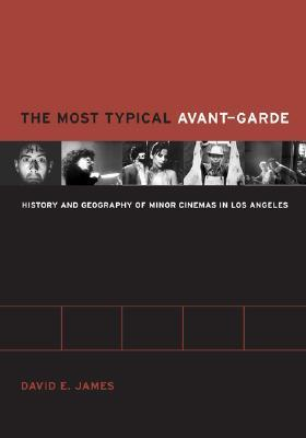 The Most Typical Avant-Garde: History and Geography of Minor Cinemas in Los Angeles
