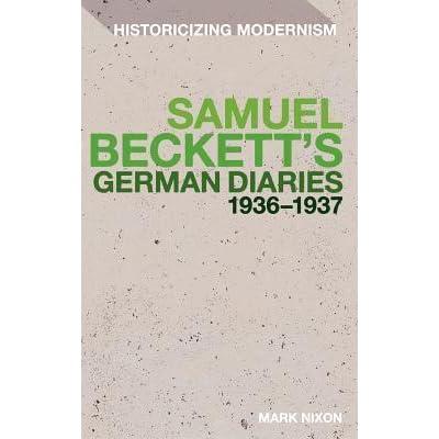 Samuel Becketts German Diaries 1936 1937 By Mark Nixon