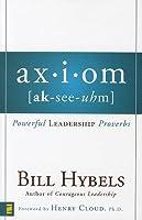 Ax-I-Om (AK-See-Uhm): Powerful Leadership Proverbs