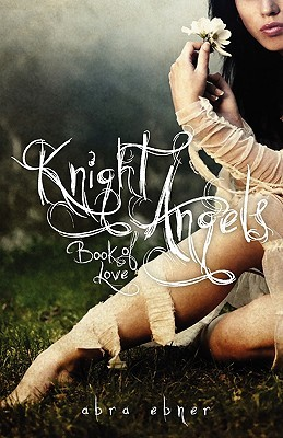 Book of Love (Knight Angels, #1) by Abra Ebner