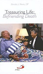 Treasuring Life: Befriending Death