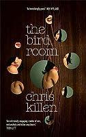 The Bird Room. Chris Killen