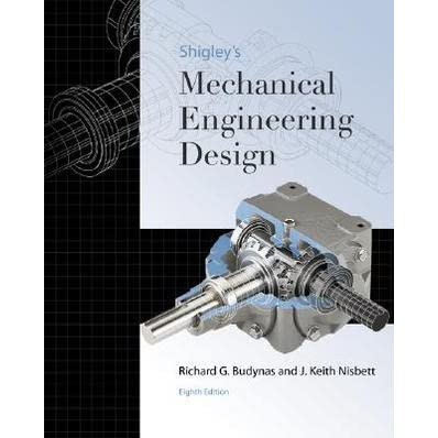 Shigley's Mechanical Engineering Design by Richard G ...