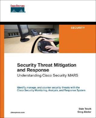 Security Threat Mitigation and Response: Understanding Cisco Security Mars