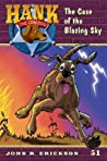 The Case of the Blazing Sky (Hank the Cowdog, #51)