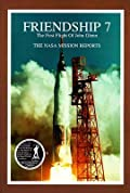 Friendship 7: The NASA Mission Reports: Apogee Books Space Series 3