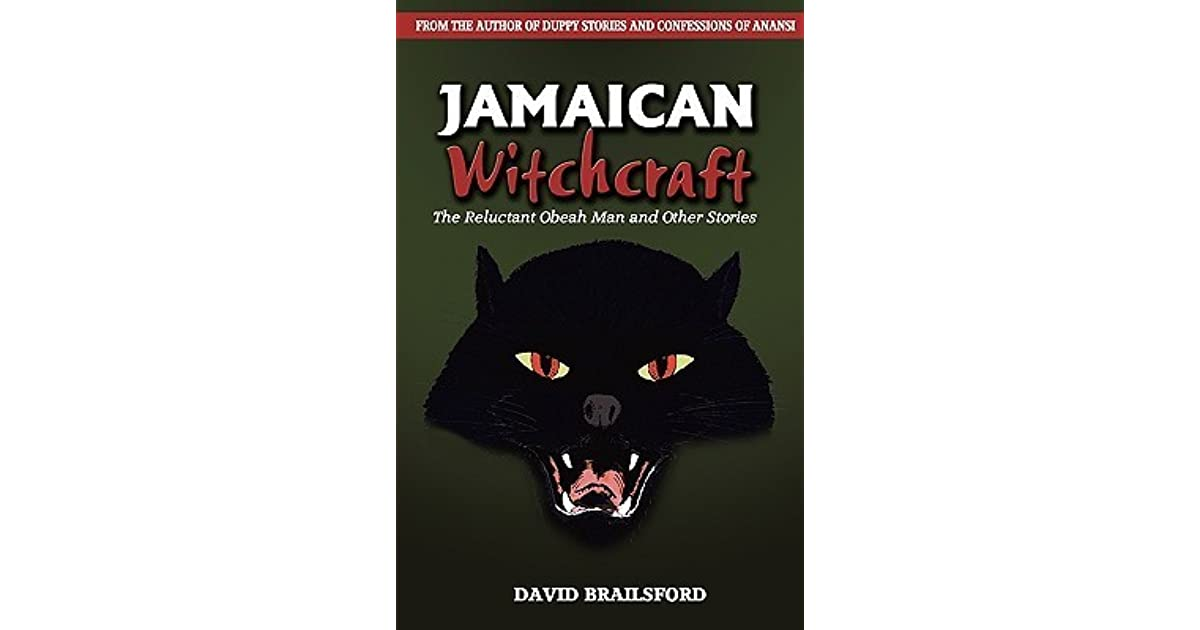 Jamaican Witchcraft: The Reluctant Obeah Man and Other Stories by