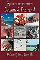 Dreams & Desires: A Collection Of Romance And Erotic Tales, V. 4