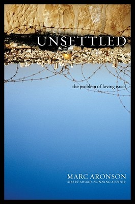 Unsettled: The Problem of Loving Israel
