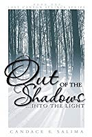 Out Of The Shadows . . . Into The Light: Lost Canyon Springs Series