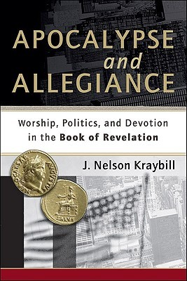 Apocalypse and Allegiance by J. Nelson Kraybill