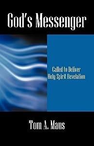 God's Messenger: Called to Deliver Holy Spirit Revelation