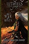 The War of Mists (Luthiel's Song, #2)