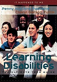 Learning Disabilities: The Ultimate Teen Guide: The Ultimate Teen Guide