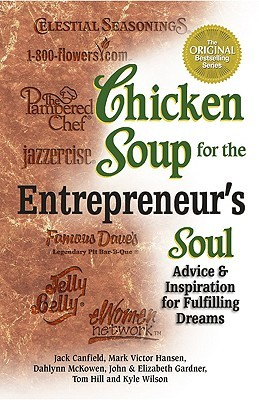Chicken Soup for the Entrepreneur's Soul (Chicken Soup for the Soul)