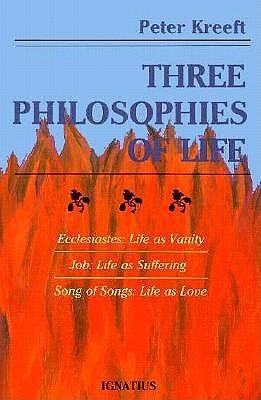 Three Philosophies of Life: Ecclesiastes—Life As Vanity, Job
