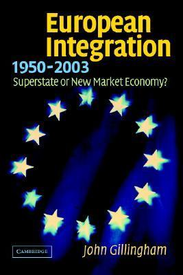 European Integration, 1950-2003 Superstate or New Market Economy