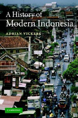 Adrian Vickers A History of Modern Indonesia