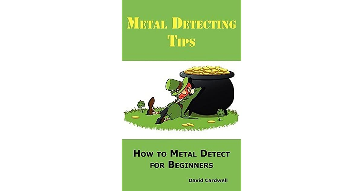 69882741 Metal Detecting Tips: How to Metal Detect for Beginners. Learn How to Find  the Best Metal Detector for Coin Shooting, Relic Hunting, Gold Prospecting,  ...